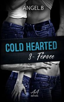 Cold Hearted Féroce