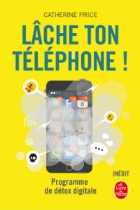 Lâche ton téléphone