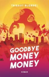 CVT_GOODBYE-MONEY-MONEY_8548