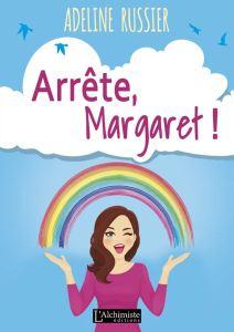 Arrête Margaret !